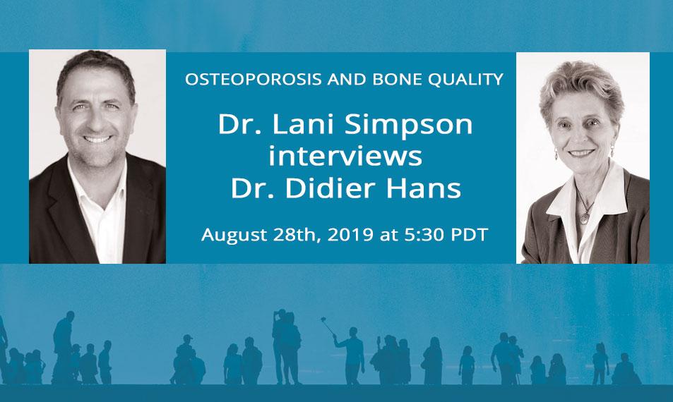 Dr. Lani Simpson interviews Dr. Didier Hans