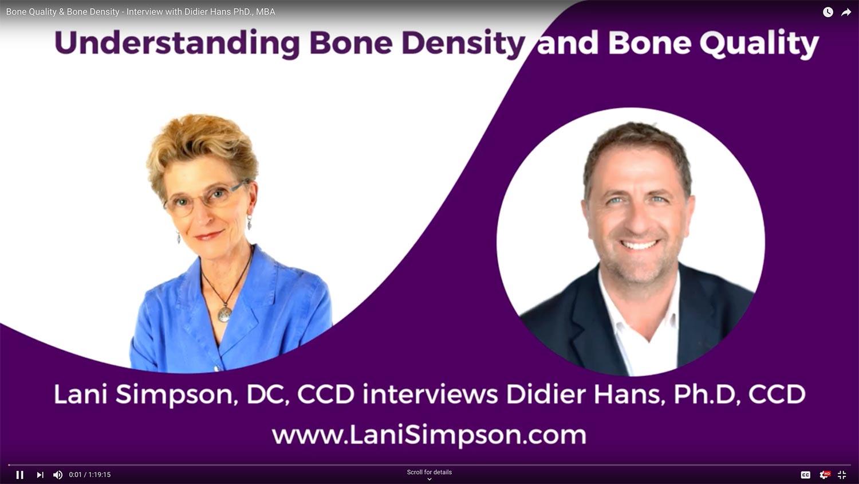 Understanding Bone Density and Bone Quality - Dr. Lani Simpson interviews Dr. Didier Hans