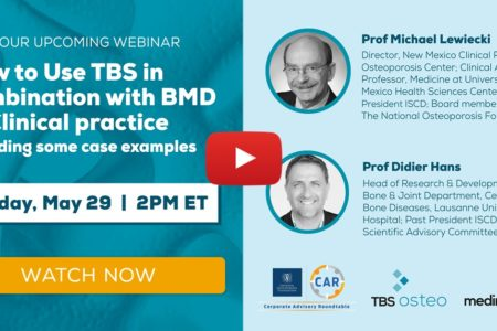 Weebinar - How to Use TBS in combination with BMD in Clinical practice