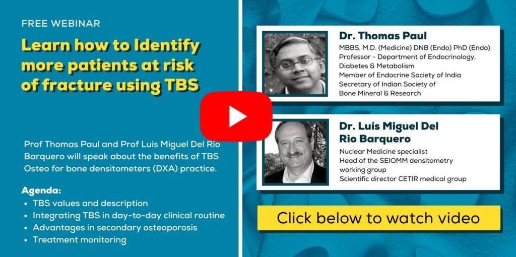 Watch Webinar about Trabecular Bone Score in Osteoporosis